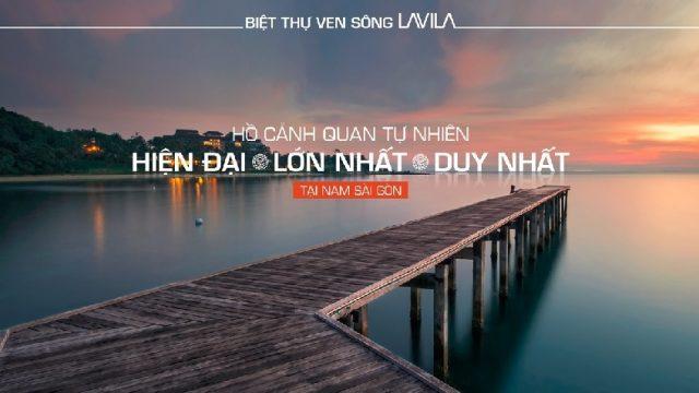 Dự án Lavila có hồ cảnh quan rộng duy nhất tại Nam Sài Gòn.